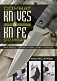 Combat Knives & Knife Combat: Knife Models, Carrying Systems, Combat Techniques