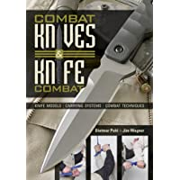 Combat Knives and Knife Combat: Knife Models, Carrying Systems, Combat Techniques