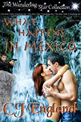 What Happens In Mexico (The Wandering Star Collection) Kindle Edition