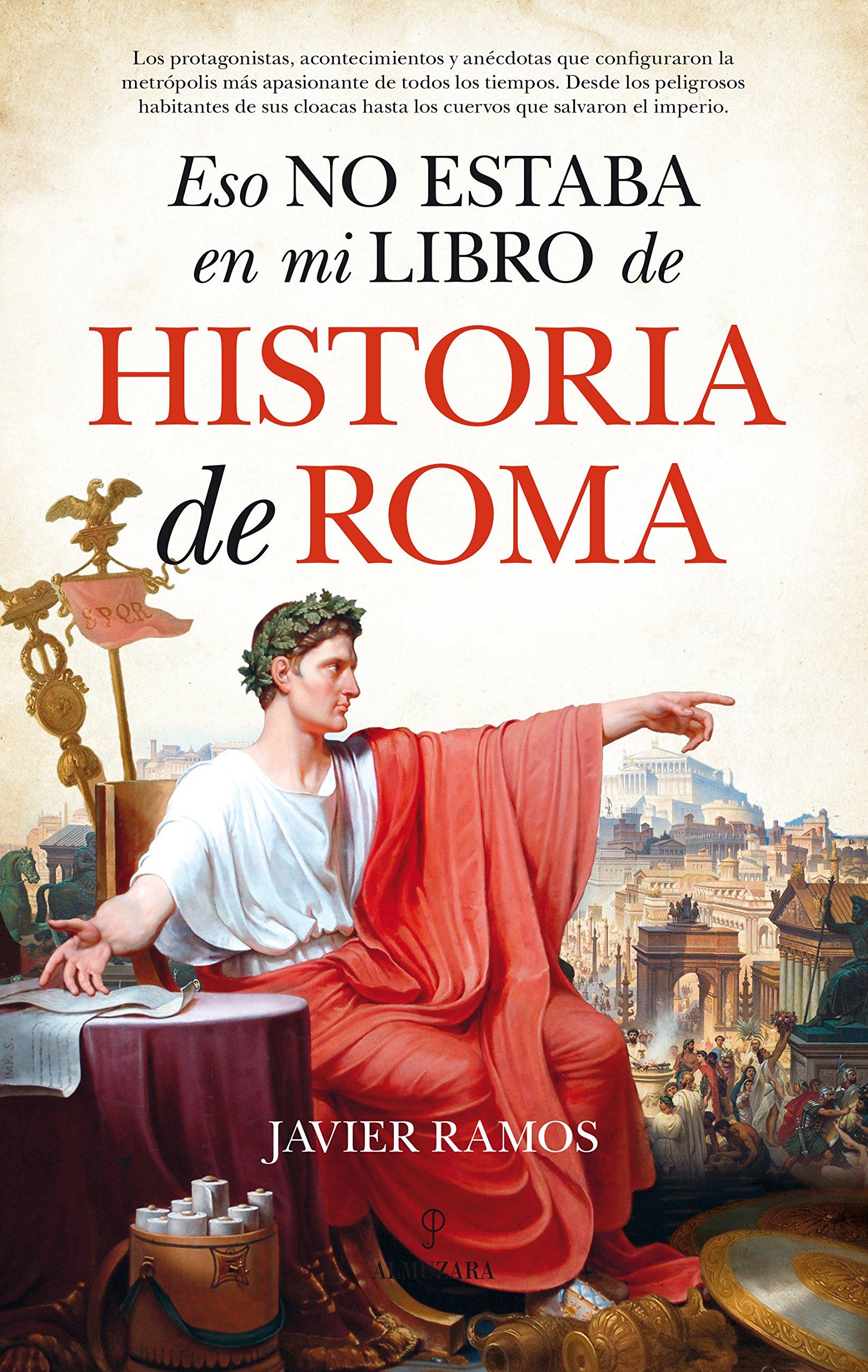 Eso no estaba en mi libro de Historia de Roma: Amazon.es: Ramos de ...