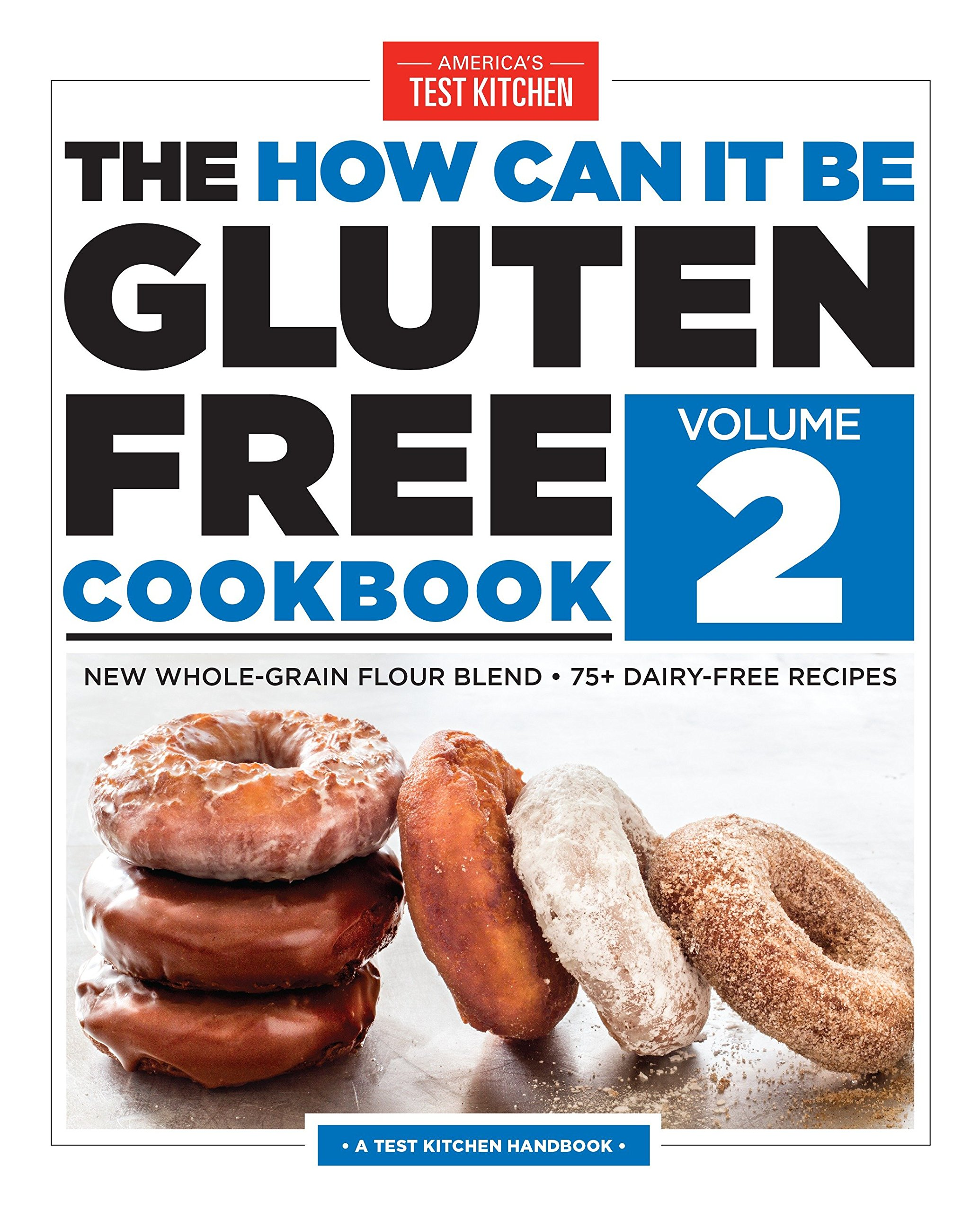 The How Can It Be Gluten Free Cookbook Volume 2: New Whole-Grain Flour Blend, 75+ Dairy-Free Recipes