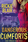 Dangerous Comforts (The Ruby Danger Series Book 3)