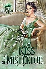 A Kiss at Mistletoe (Kiss the Wallflower Book 2) Kindle Edition