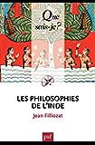 Les philosophies de l'Inde: « Que sais-je ? » n° 932