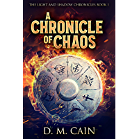 A Chronicle of Chaos (The Light and Shadow Chronicles Book 1) (English Edition)