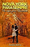 Nova York Para Sempre, Um Amor Para Recomeçar (Livro 1)