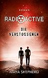 Die Verstoßenen (Radioactive 1)