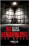 Die Behandlung des Bösen (German Edition)