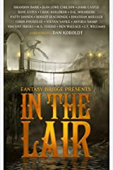 In the Lair: A Fantasy Bridge Anthology Kindle Edition