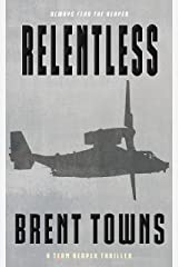 Relentless: A Team Reaper Thriller Kindle Edition
