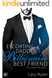 Escorting Daddy's Billionaire Best Friend: He's totally off limits... (Submitting to Daddy's Billionaire Best Friend Book 1)