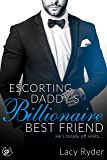 Escorting Daddy's Billionaire Best Friend: He's totally off limits... (Submitting to Daddy's Billionaire Best Friend…