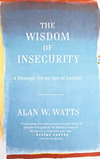 The wisdom of insecurity first edition alan w watts amazon books the wisdom of insecurity a message for an age of anxiety fandeluxe Image collections
