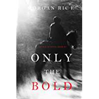 Only the Bold (The Way of Steel—Book 4) (English Edition)