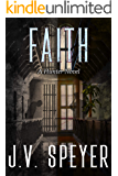 Faith: A Hunter Novel: Hunter: A Paranormal Romantic Suspense Series Book 3