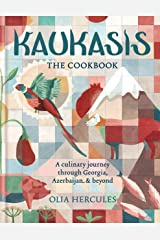 Kaukasis The Cookbook: The culinary journey through Georgia, Azerbaijan & beyond (MITCHELL BEAZLE) Kindle Edition