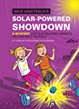 Nick and Tesla's Solar-Powered Showdown: A Mystery with Sun-Powered Gadgets You Can Build Yourself
