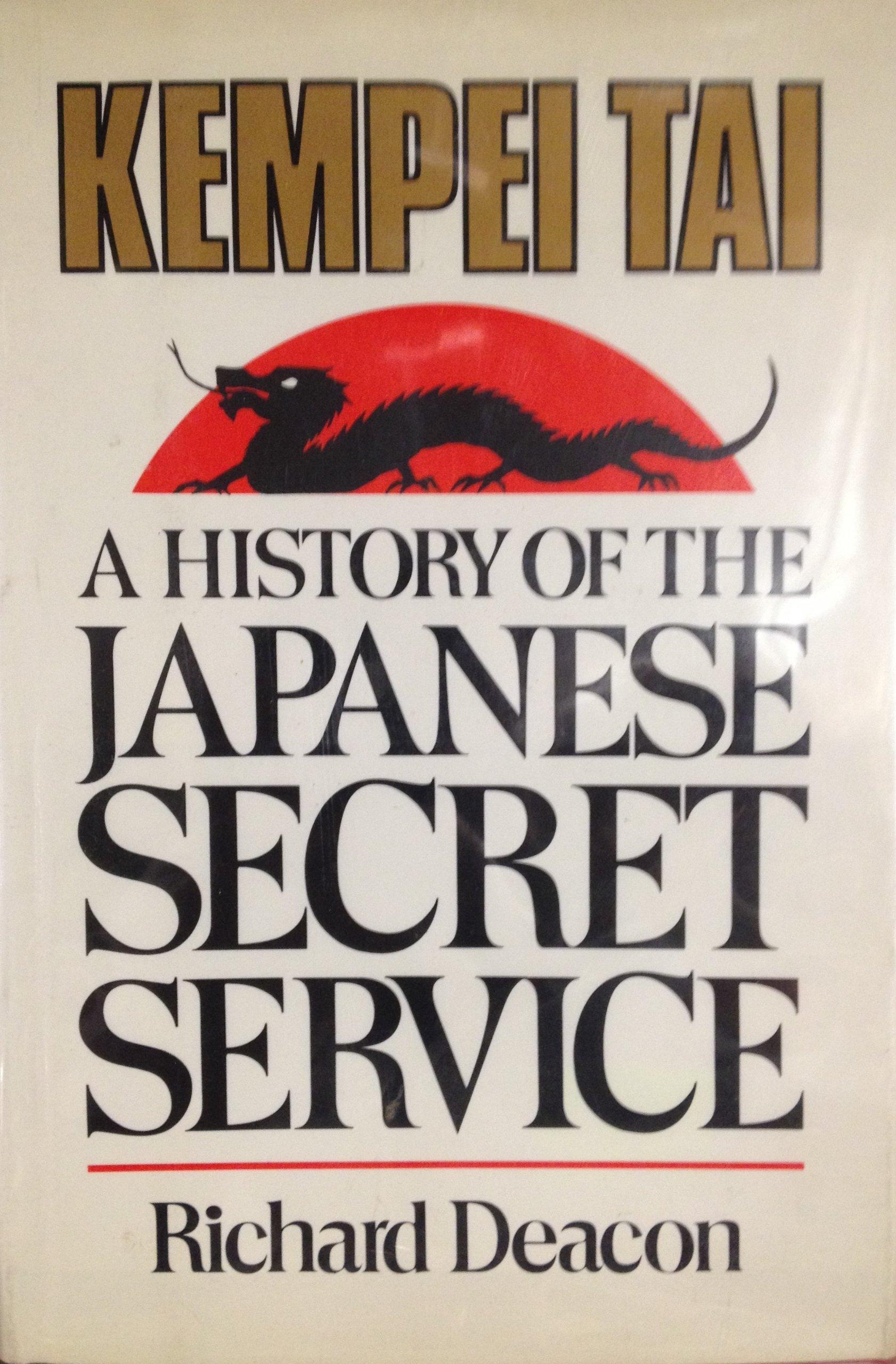 Kempei Tai: A History of the Japanese Secret Service: Amazon.co.uk: Richard  Deacon: 9780825301315: Books