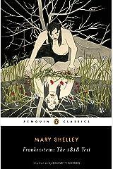 Frankenstein: The 1818 Text (Penguin Classics) Paperback