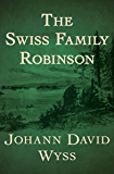 The Swiss Family Robinson (Everyman's Library Children's Classics)