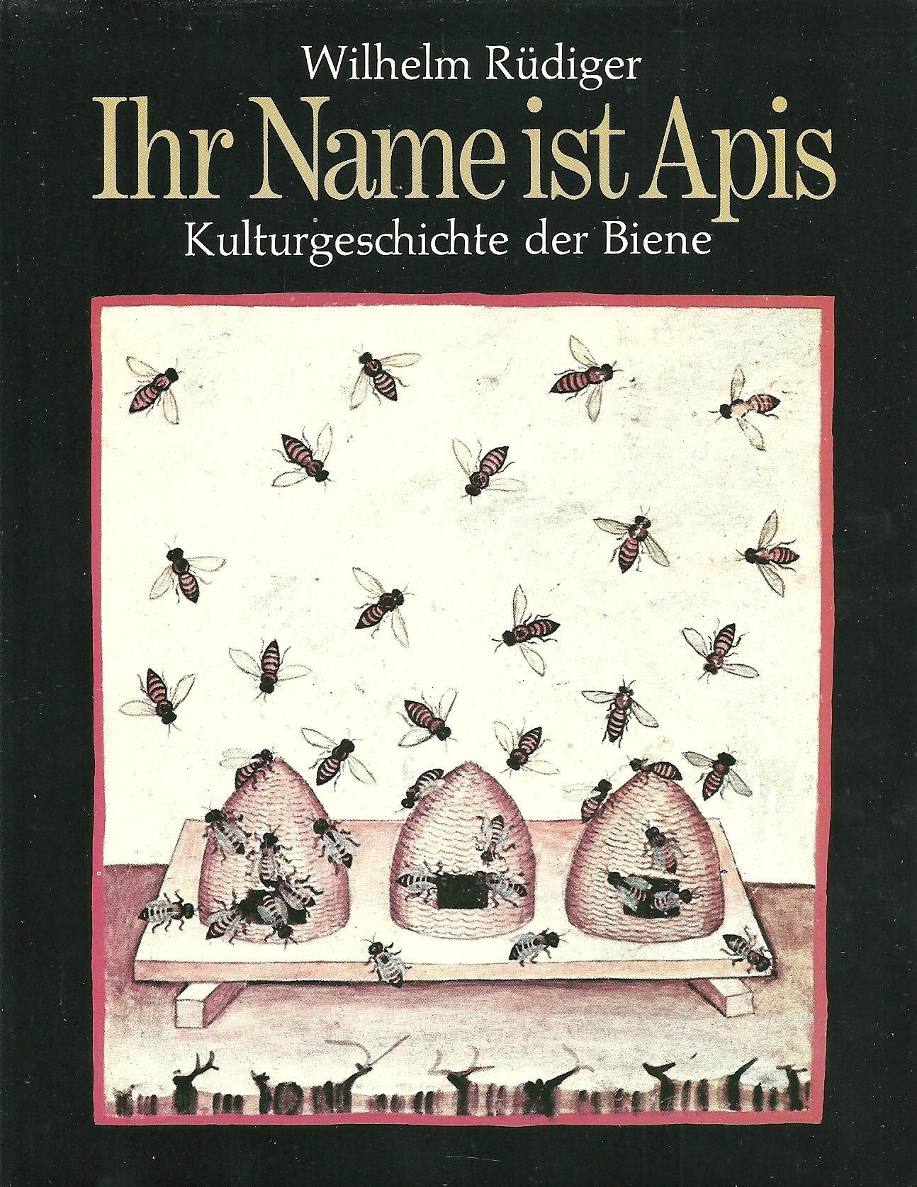 Ihr Name ist Apis. Kulturgeschichte der Biene