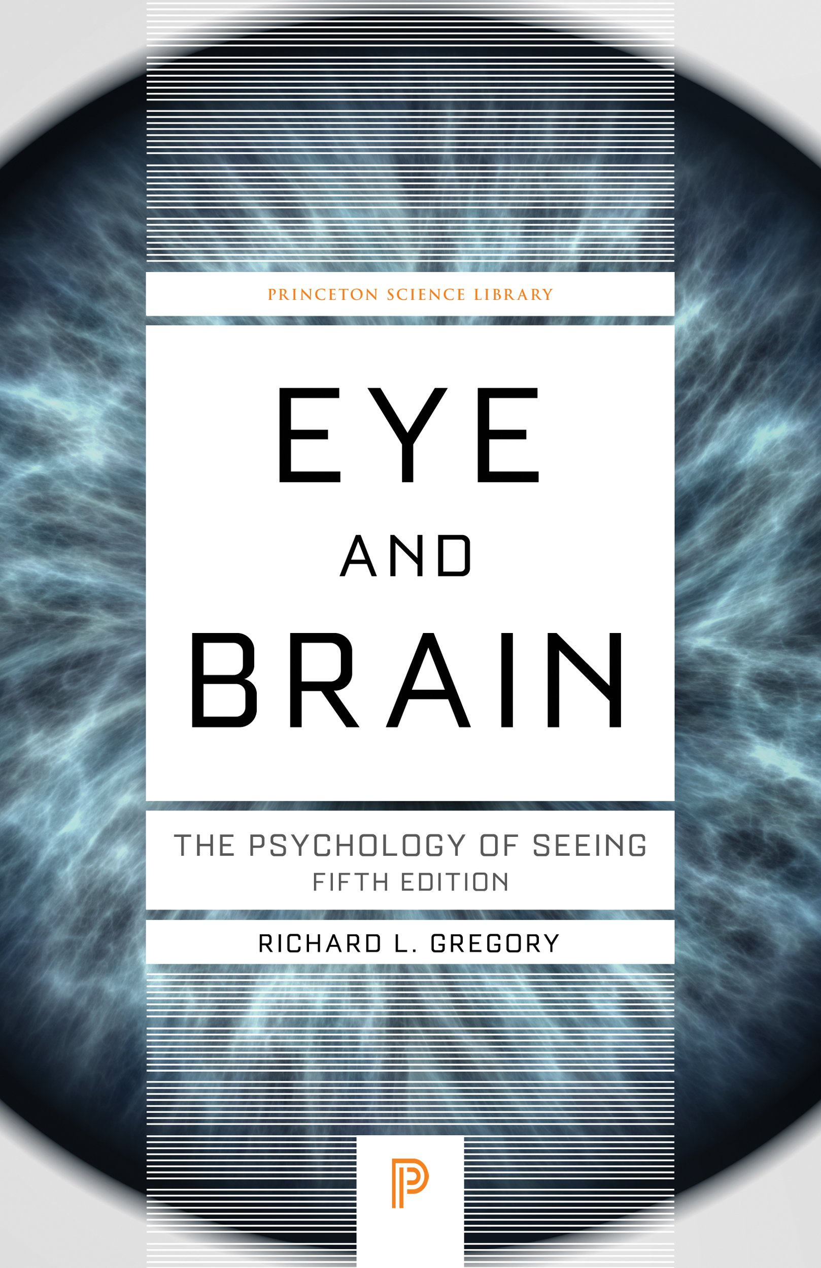 Eye and Brain: The Psychology of Seeing. Princeton Science Library