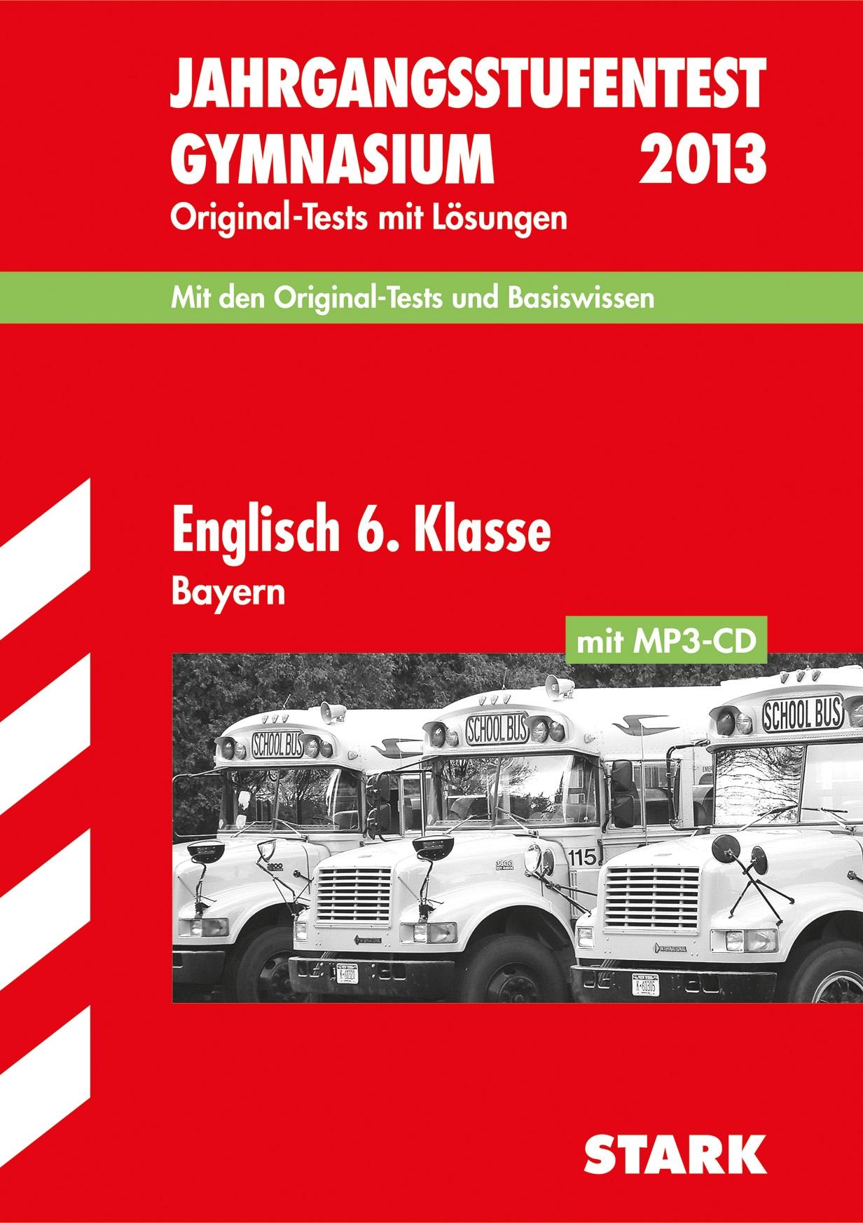 Jahrgangsstufentest Gymnasium Bayern / Englisch 6. Klasse mit MP3-CD: Original-Tests und Basiswissen mit Lösungen.