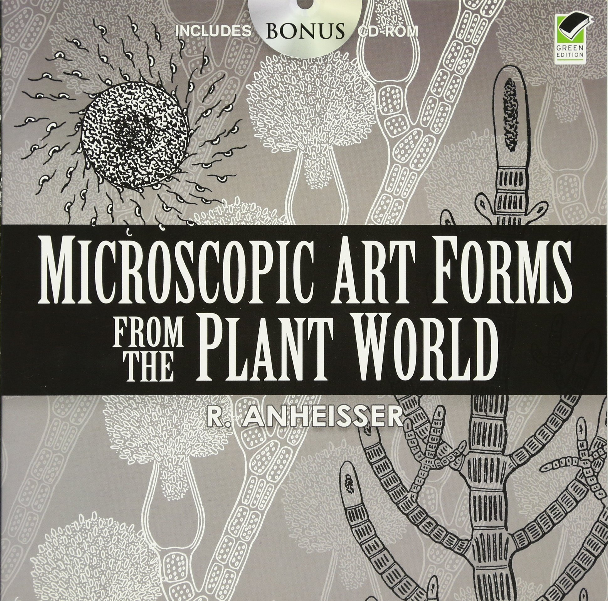 Microscopic Art Forms from the Plant World (Dover Pictorial Archive) Paperback – March 26, 2009 R. Anheisser Dover Publications 0486460134 ART / General