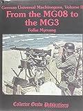 German Universal Machineguns, Volume II From the MG08 to the MG3