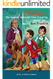 Millie the Magical Immortal Time Traveling Hound Dog meets Ben Franklin (Millie the Magical Time Traveling Hound Dog Book 1)