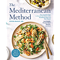 The Mediterranean Method: Your Complete Plan to Harness the Power of the Healthiest Diet on the Planet -- Lose Weight…