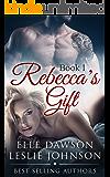 Rebecca's Gift (Book 1)