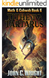 Tithe to Tartarus: The Dark Avenger's Sidekick Book Three (Moth & Cobweb 6)