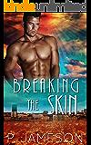 Breaking the Skin: (A Daybreaker Story)