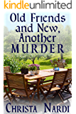 Old Friends and New, Another Murder (Sheridan Hendley Mystery Book 3)