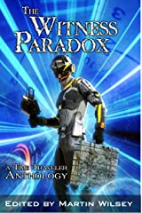 The Witness Paradox: A Time Traveler Anthology Kindle Edition