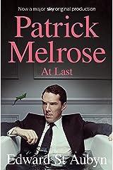 At Last (The Patrick Melrose Novels Book 5) Kindle Edition