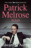 At Last: A Patrick Melrose Novel 5 (The Patrick Melrose Novels)