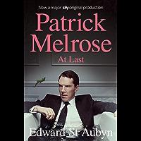 At Last: A Patrick Melrose Novel 5 (The Patrick Melrose Novels)