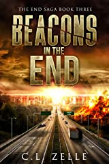Beacons in the End: Book Three in the NA Post-Apocalyptic Dystopian Epic (The End Saga - 3)