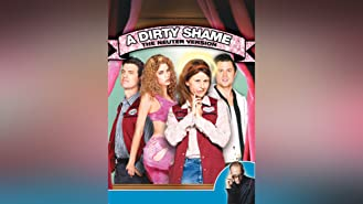A Dirty Shame (R-rated)