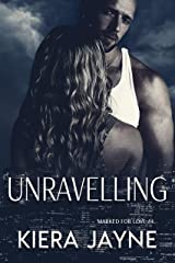 Unravelling (Marked For Love Book 4) Kindle Edition