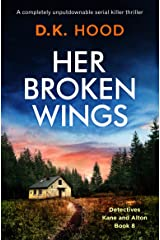 Her Broken Wings: A completely unputdownable serial killer thriller (Detectives Kane and Alton Book 8) Kindle Edition