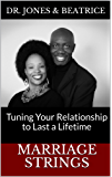 Marriage Strings: Tuning Your Relationship to Last a Lifetime (English Edition)