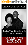 Marriage Strings: Tuning Your Relationship to Last a Lifetime