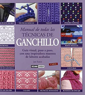 Manual de todas las tecnicas de ganchillo (Tiempo Libre) (Spanish Edition)