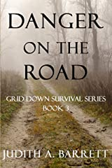 DANGER ON THE ROAD (GRID DOWN SURVIVAL SERIES Book 3) Kindle Edition