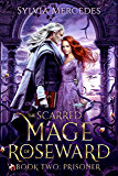 Prisoner: A Beauty and the Beast Retelling (The Scarred Mage of Roseward Book 2)