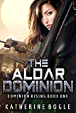 The Aldar Dominion (Dominion Rising Book 1)