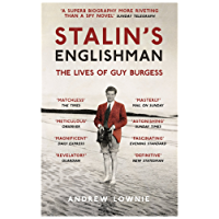 Stalin's Englishman: The Lives of Guy Burgess: The Lives of Guy Burgess